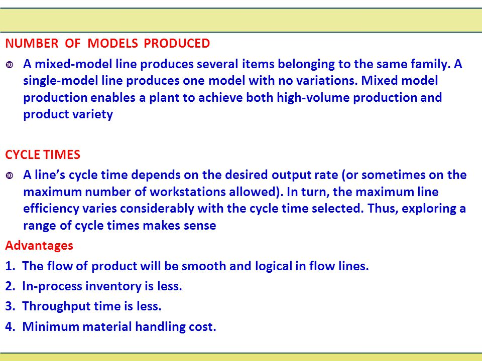 NUMBER OF MODELS PRODUCED  A mixed-model line produces several items belonging to the same family.