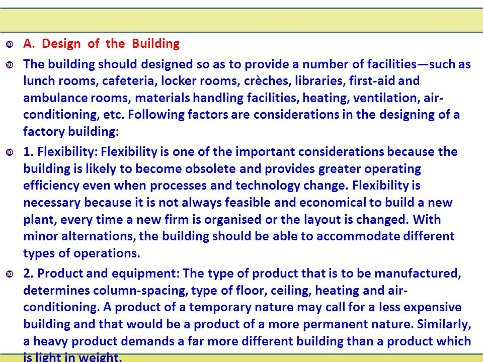  A. Design of the Building  The building should designed so as to provide a number of facilities—such as lunch rooms, cafeteria, locker rooms, crèch