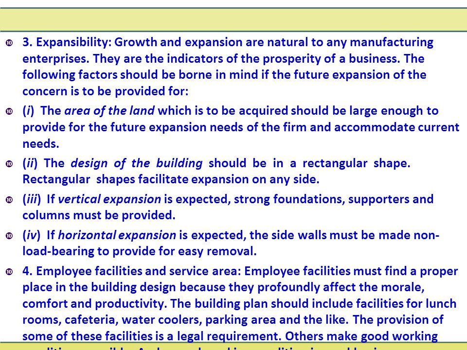  3. Expansibility: Growth and expansion are natural to any manufacturing enterprises. They are the indicators of the prosperity of a business. The fo