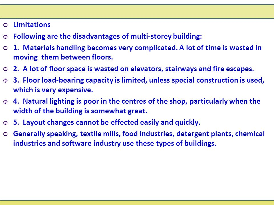  Limitations  Following are the disadvantages of multi-storey building:  1. Materials handling becomes very complicated. A lot of time is wasted in