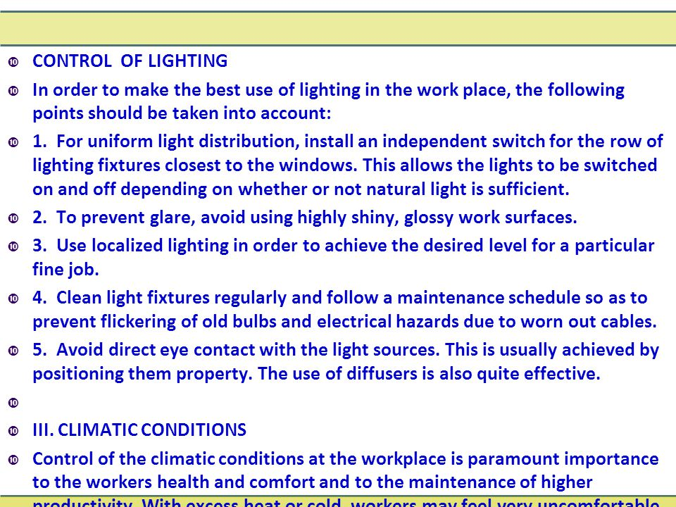 CONTROL OF LIGHTING  In order to make the best use of lighting in the work place, the following points should be taken into account:  1.
