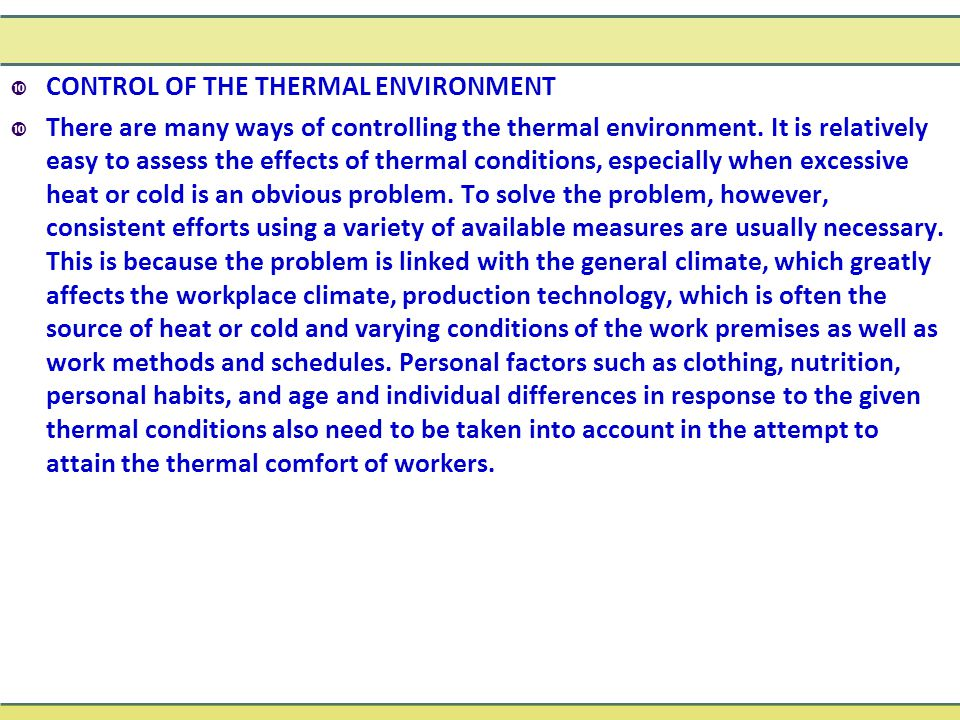  CONTROL OF THE THERMAL ENVIRONMENT  There are many ways of controlling the thermal environment.