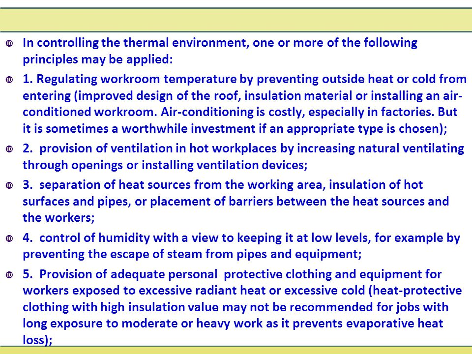  In controlling the thermal environment, one or more of the following principles may be applied:  1. Regulating workroom temperature by preventing o