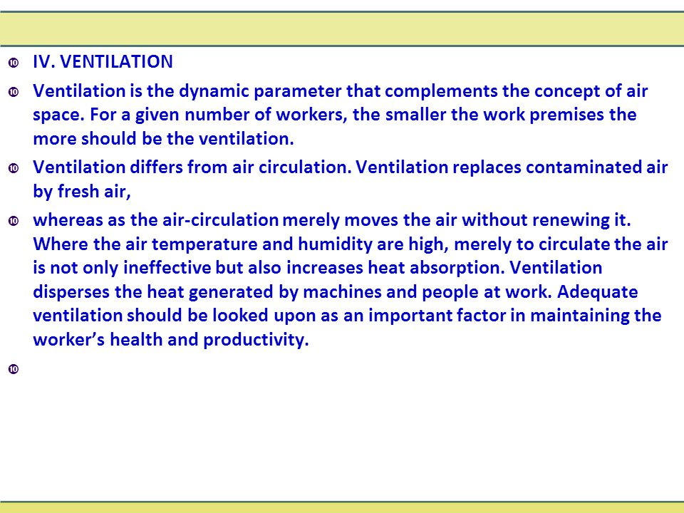  IV.VENTILATION  Ventilation is the dynamic parameter that complements the concept of air space.