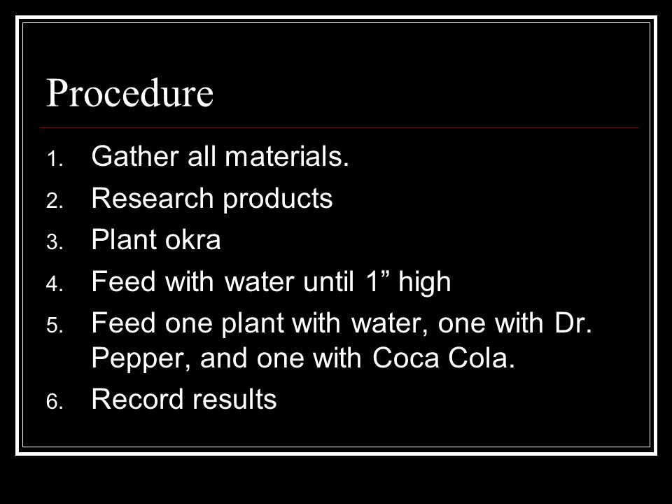 Results In the beginning, the Coca Cola Plant died.