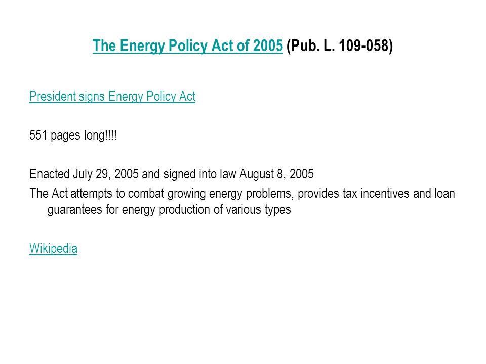 The Energy Policy Act of 2005 The Energy Policy Act of 2005 (Pub.