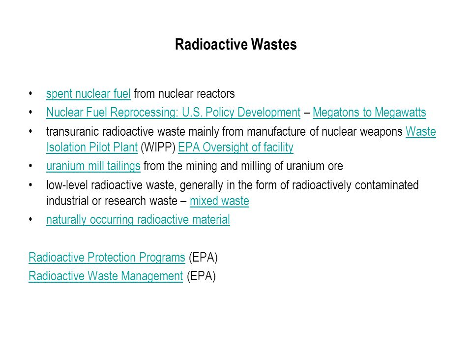Radioactive Wastes spent nuclear fuel from nuclear reactorsspent nuclear fuel Nuclear Fuel Reprocessing: U.S.
