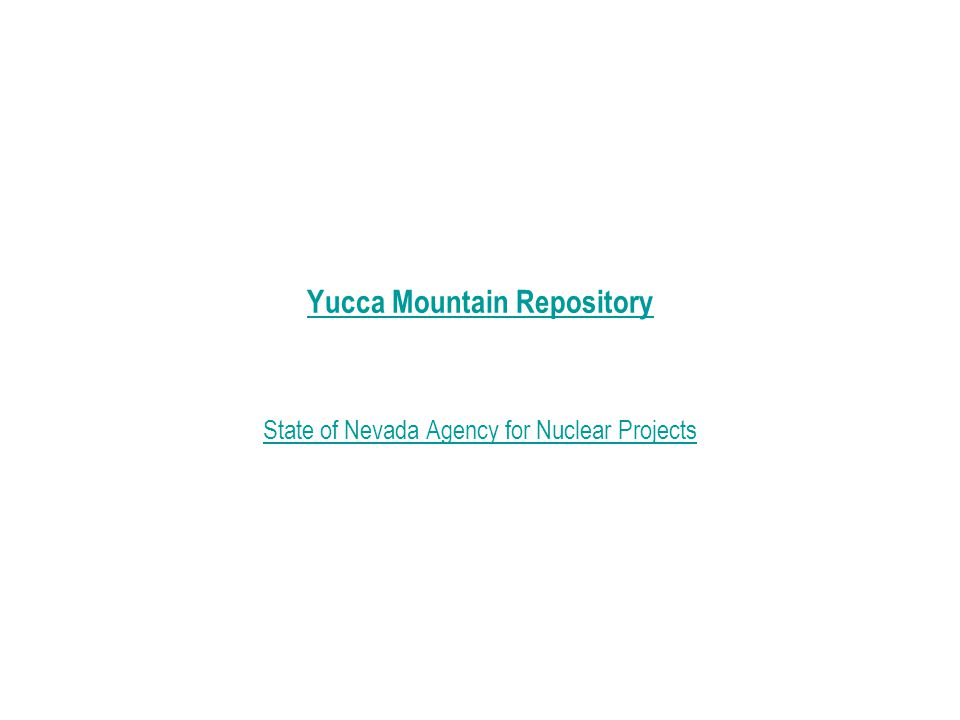 Yucca Mountain Repository State of Nevada Agency for Nuclear Projects