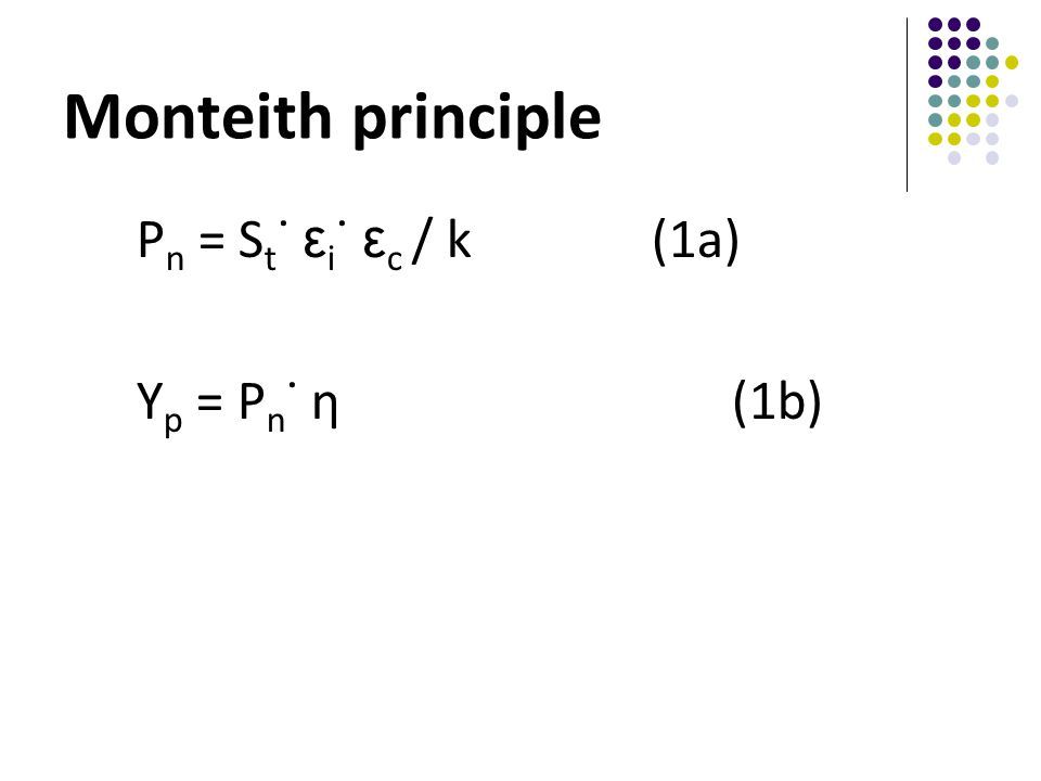 Monteith principle P n = S t ˙ ε i ˙ ε c / k (1a) Y p = P n ˙ η (1b)