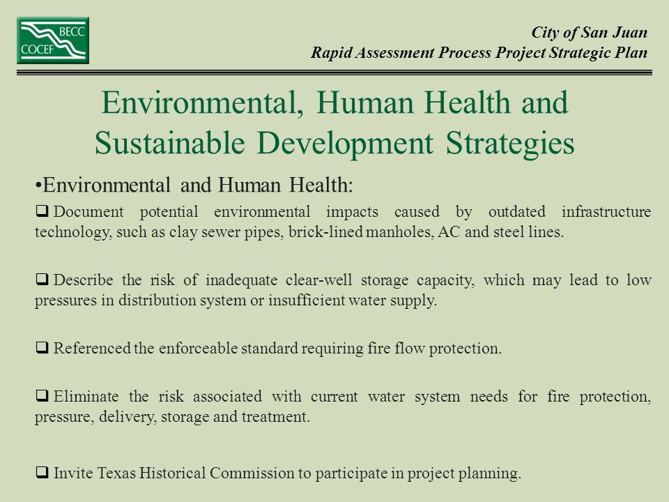City of San Juan Rapid Assessment Process Project Strategic Plan Environmental and Human Health:  Document potential environmental impacts caused by outdated infrastructure technology, such as clay sewer pipes, brick-lined manholes, AC and steel lines.