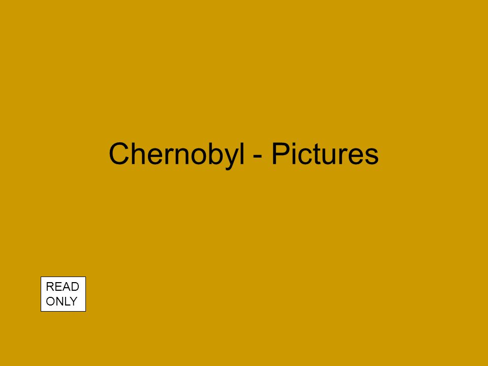 Chernobyl - Pictures READ ONLY