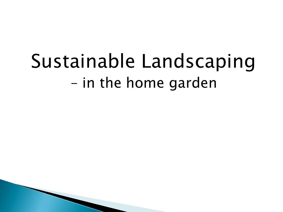 Sustainable Landscaping – in the home garden