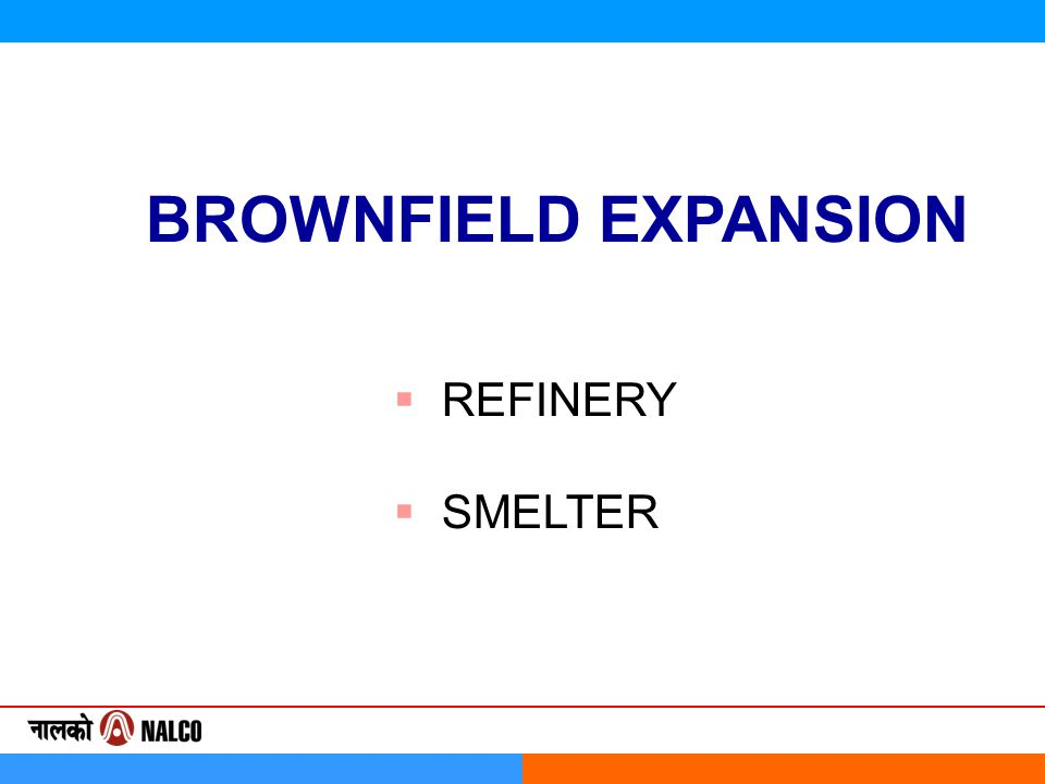 BROWNFIELD EXPANSION  REFINERY  SMELTER
