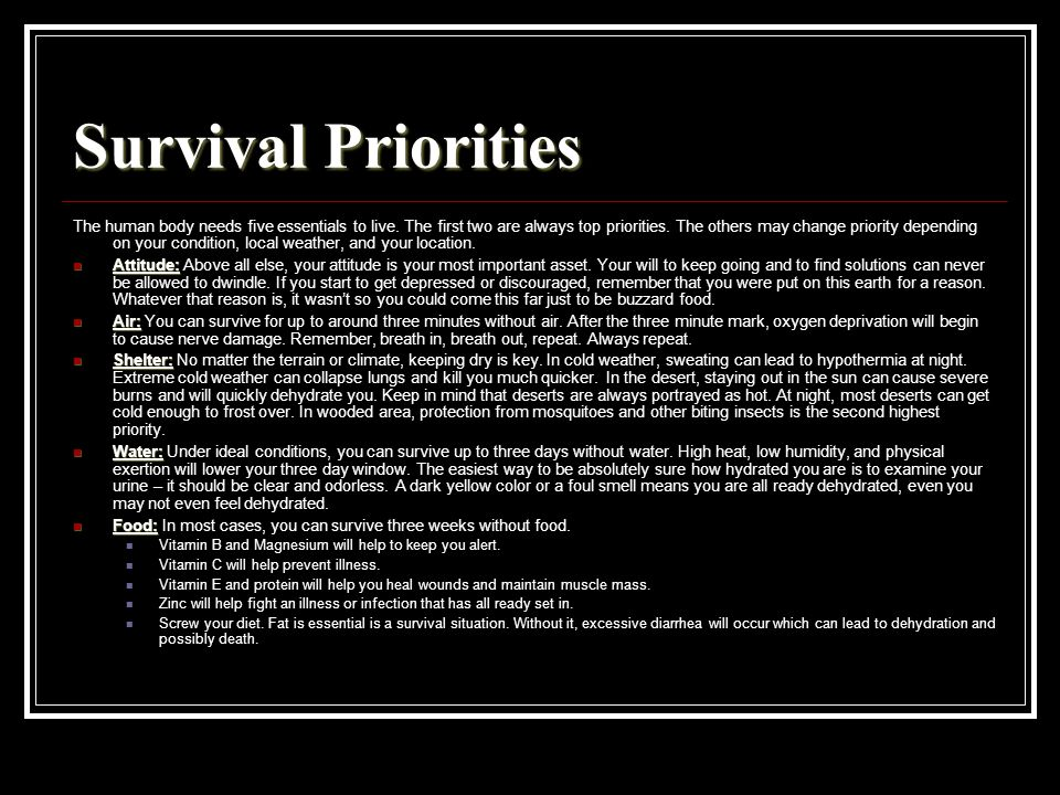 Survival Priorities The human body needs five essentials to live.