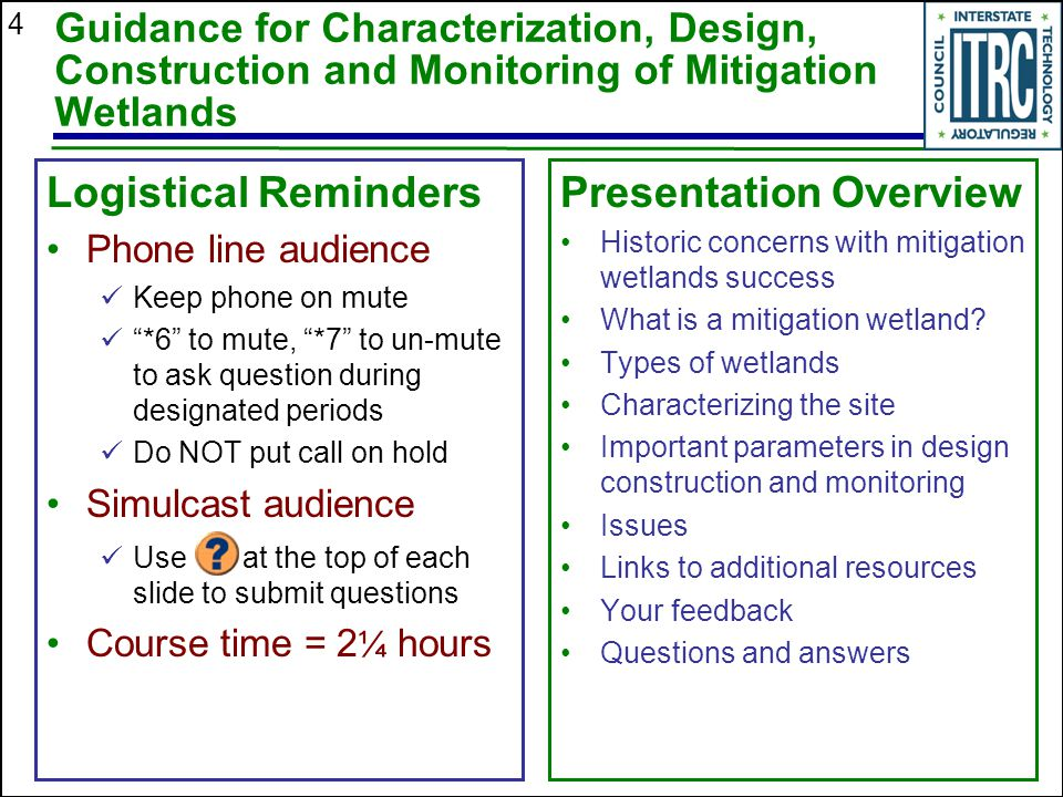 4 Guidance for Characterization, Design, Construction and Monitoring of Mitigation Wetlands Presentation Overview Historic concerns with mitigation wetlands success What is a mitigation wetland.