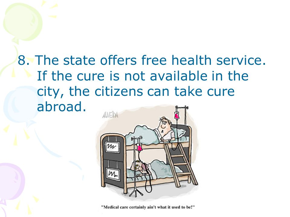 8. The state offers free health service.
