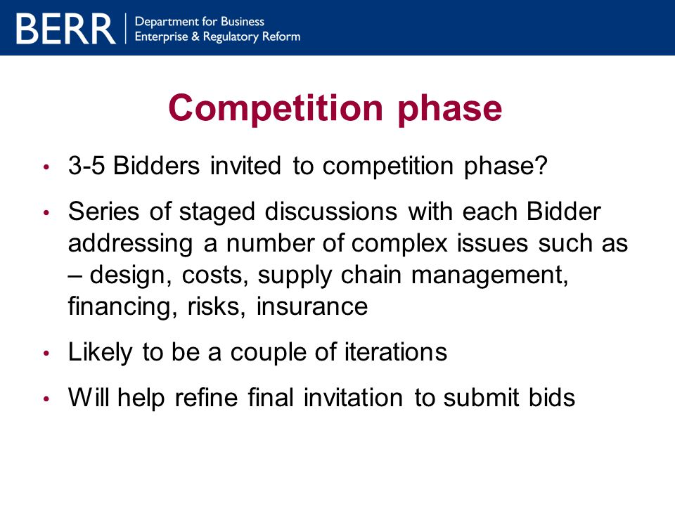 Competition phase 3-5 Bidders invited to competition phase.