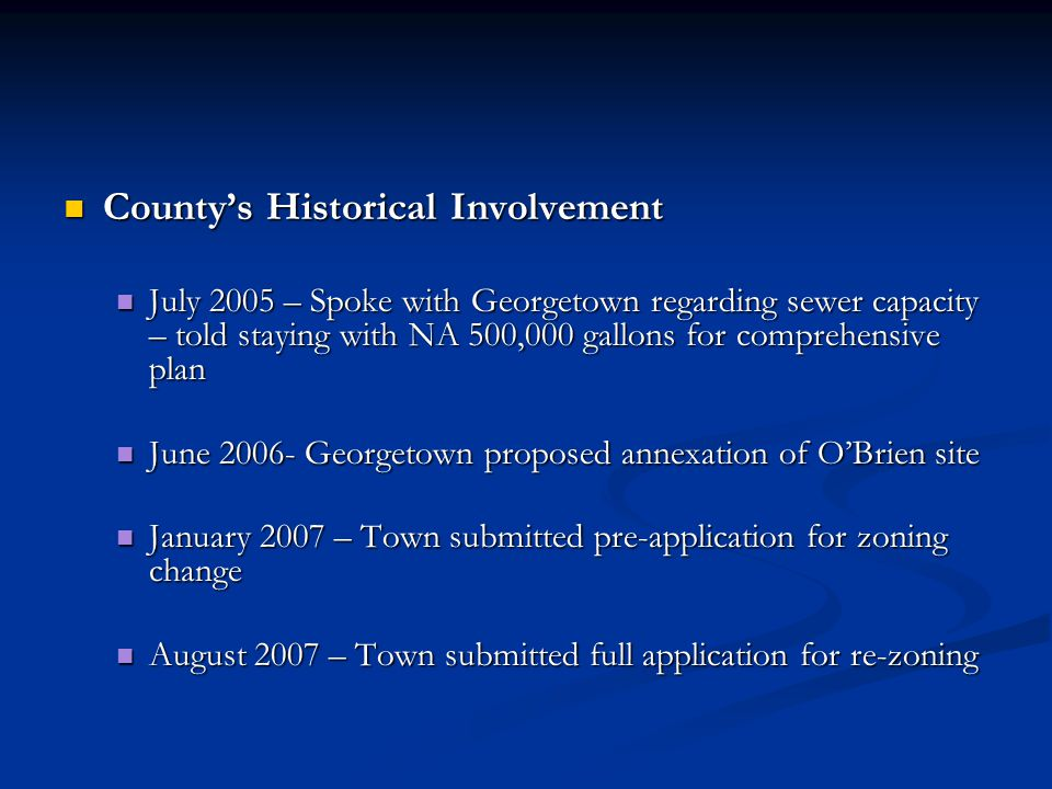 County's Historical Involvement County's Historical Involvement July 2005 – Spoke with Georgetown regarding sewer capacity – told staying with NA 500,