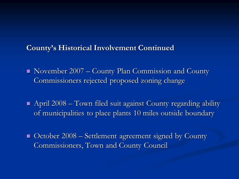 County's Historical Involvement Continued November 2007 – County Plan Commission and County Commissioners rejected proposed zoning change November 200