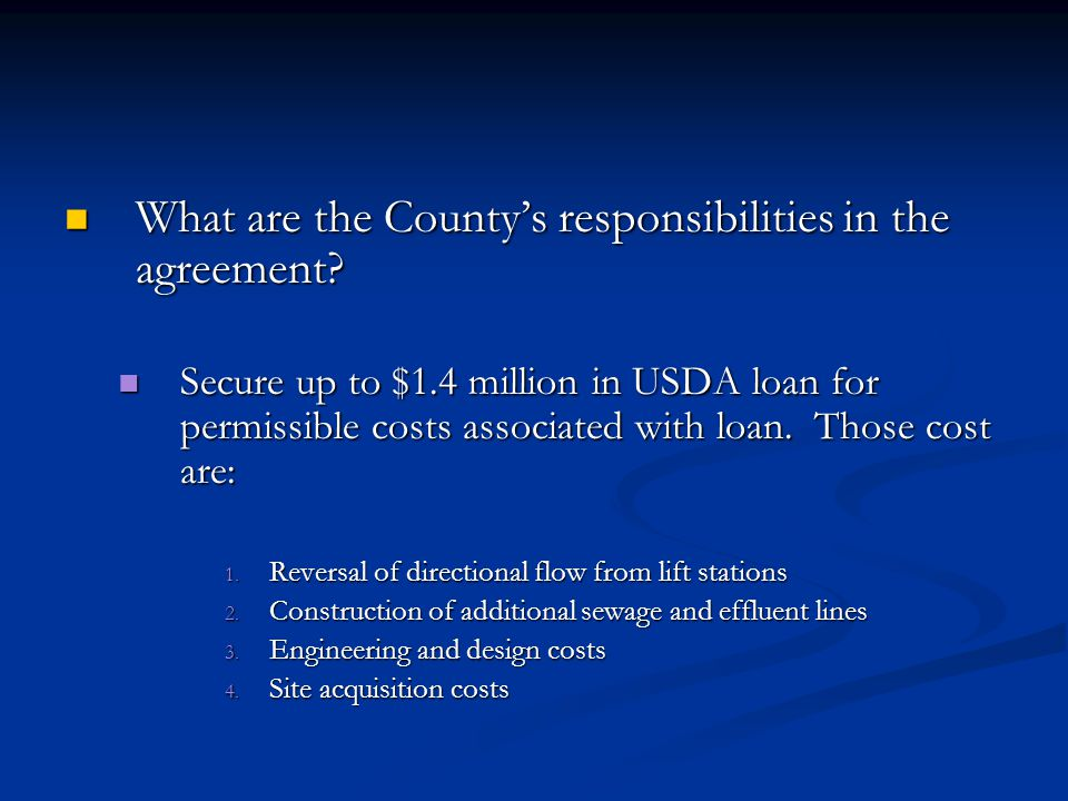 What are the County's responsibilities in the agreement? What are the County's responsibilities in the agreement? Secure up to $1.4 million in USDA lo