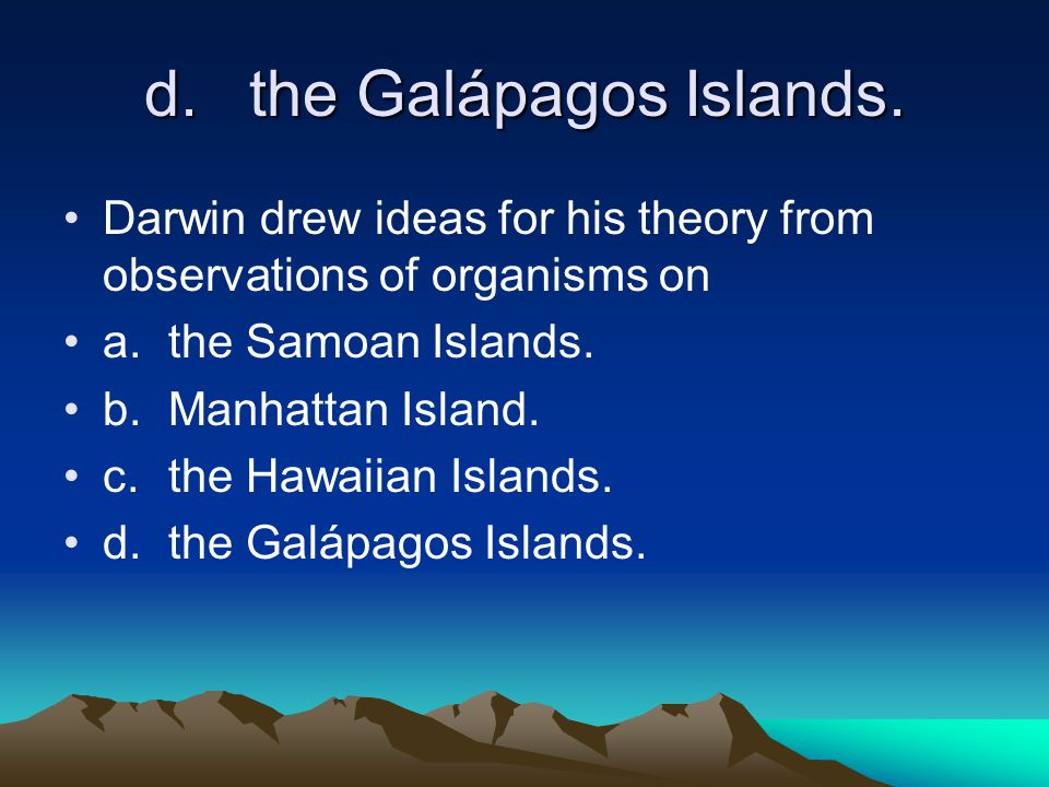 d.the Galápagos Islands.