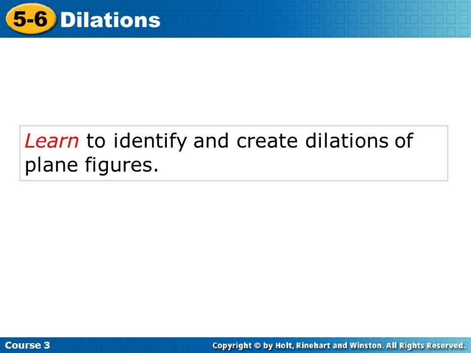 Course 3 5-6 Dilations Vocabulary dilation