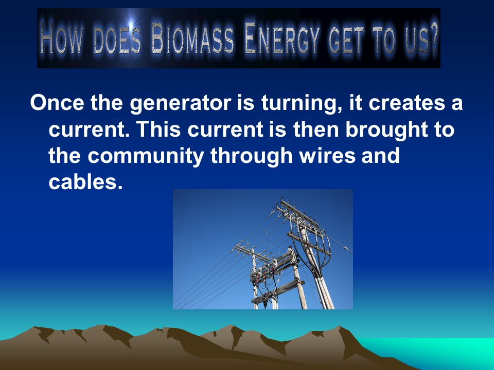 Biomass Energy isn't perfect.It can actually contribute to global warming if not used properly.