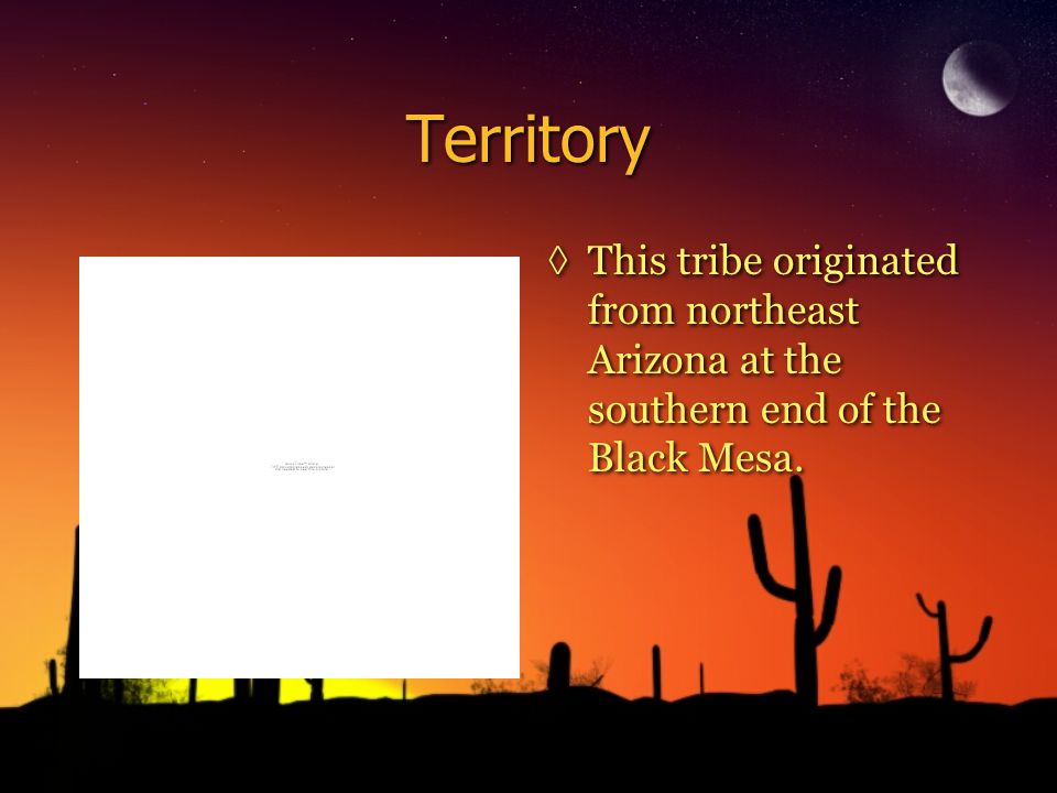 Territory ◊This tribe originated from northeast Arizona at the southern end of the Black Mesa.