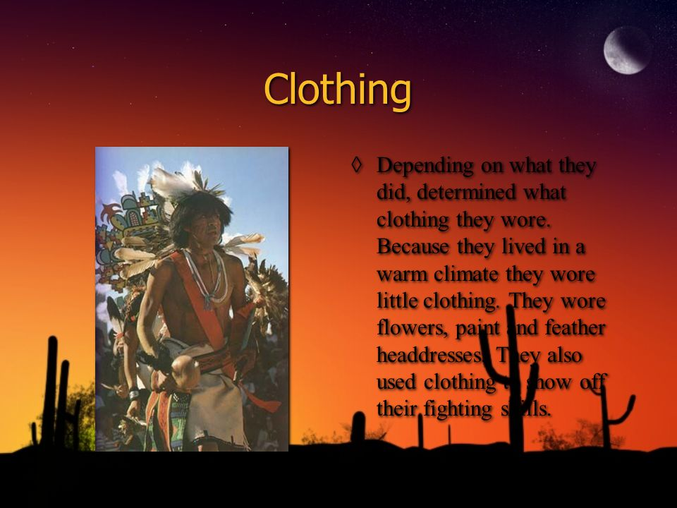 Clothing ◊Depending on what they did, determined what clothing they wore.