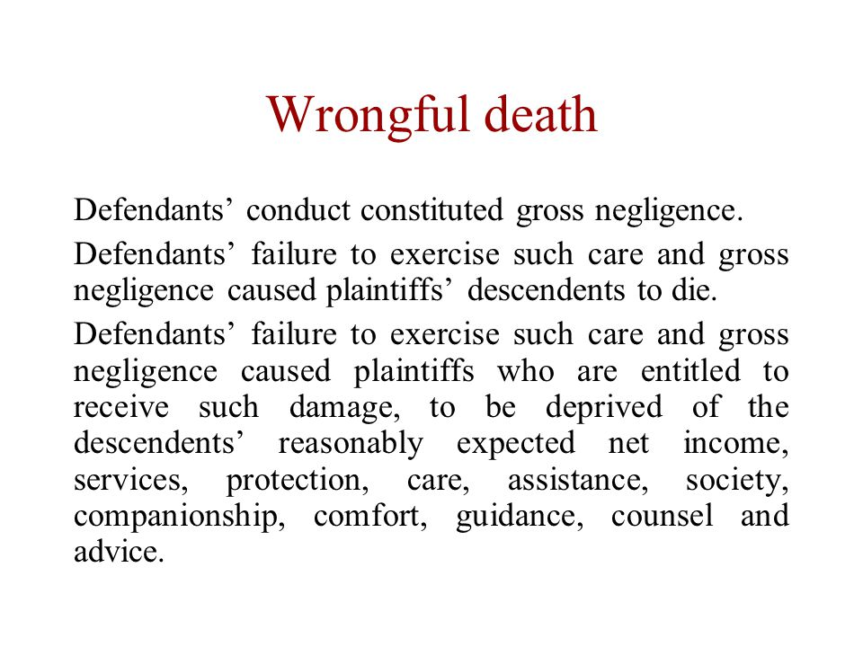 Wrongful death Defendants' conduct constituted gross negligence.