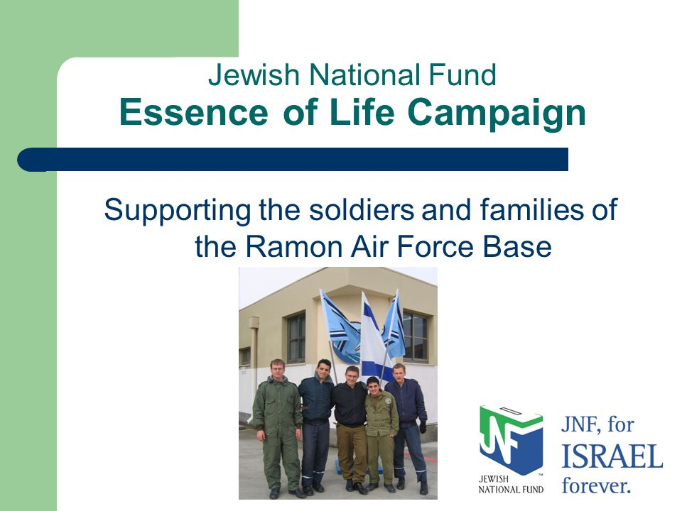 Jewish National Fund Essence of Life Campaign Supporting the soldiers and families of the Ramon Air Force Base