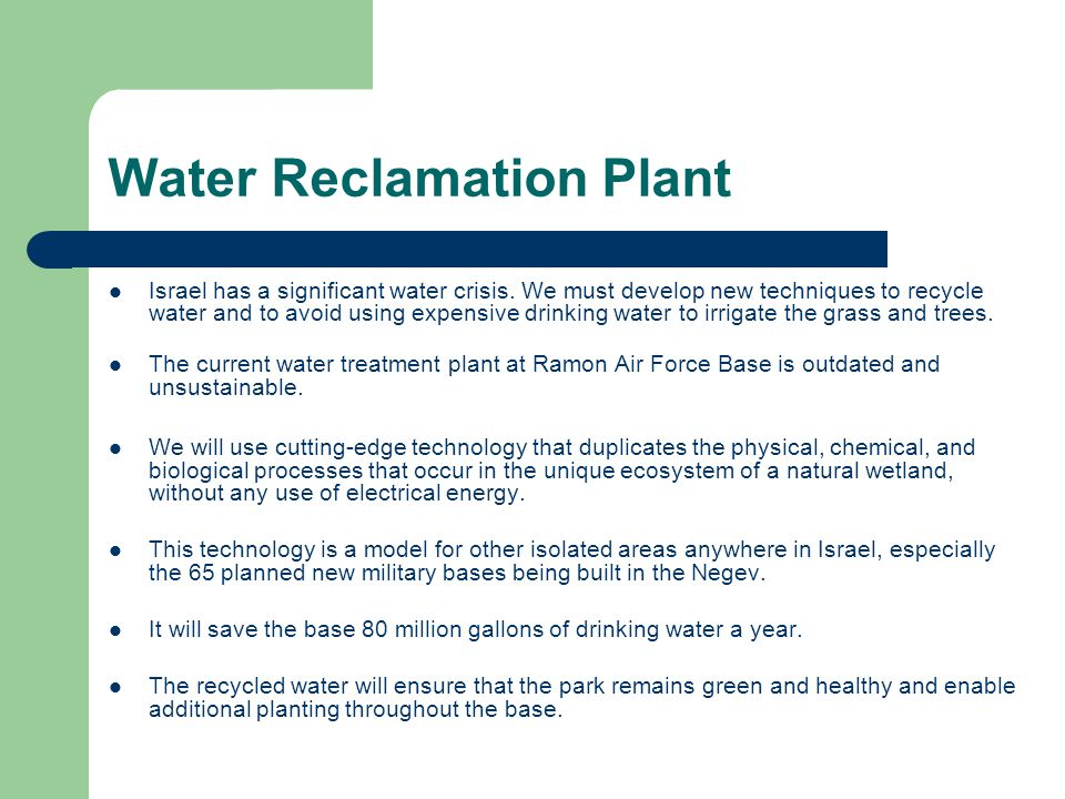 Water Reclamation Plant Israel has a significant water crisis.