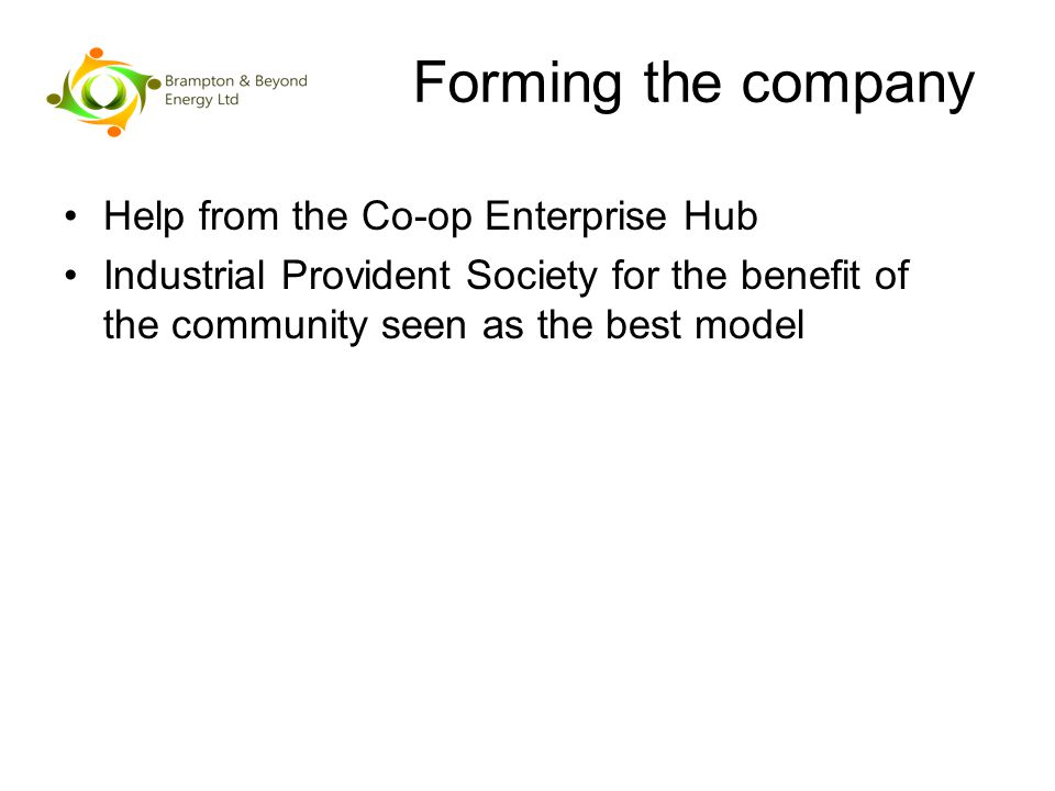 Forming the company Help from the Co-op Enterprise Hub Industrial Provident Society for the benefit of the community seen as the best model