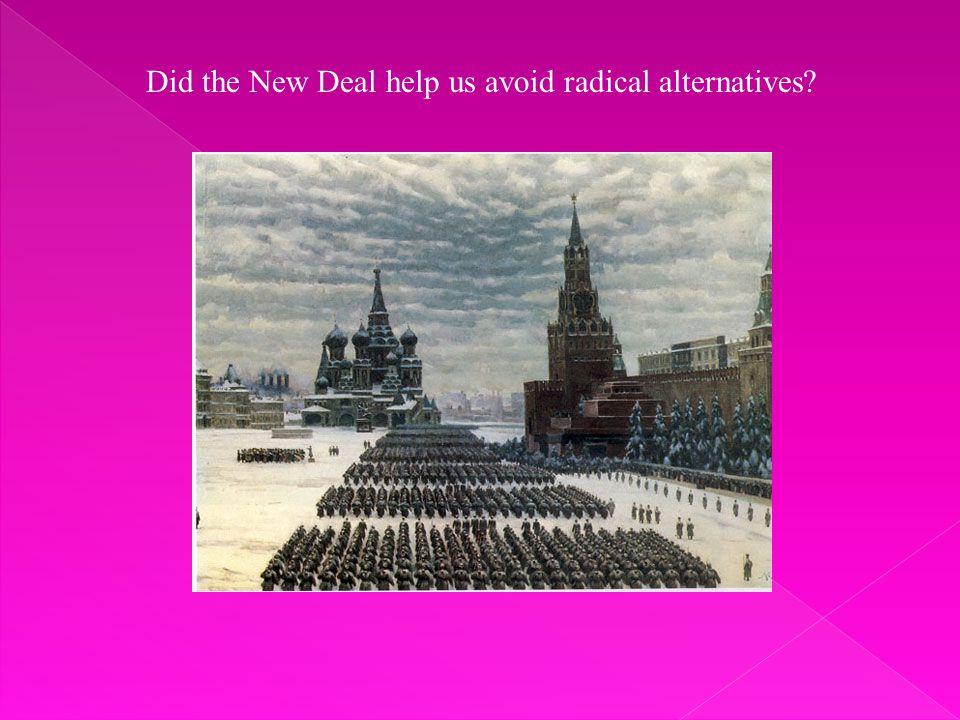 Did the New Deal help us avoid radical alternatives
