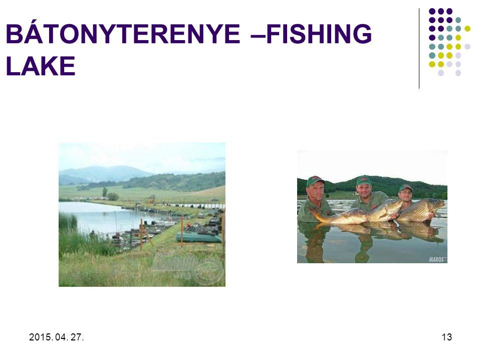 2015. 04. 27.13 BÁTONYTERENYE –FISHING LAKE