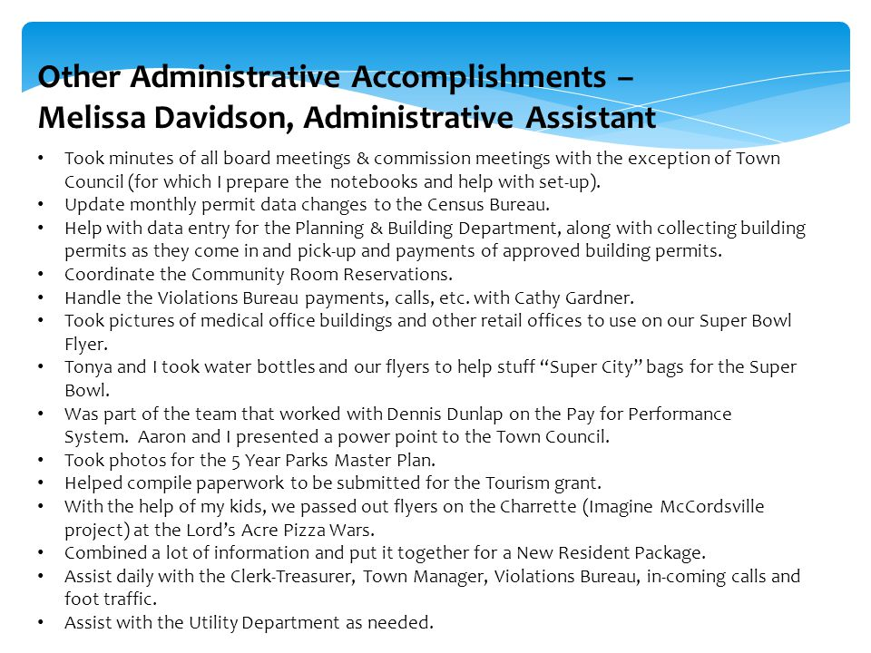 Other Administrative Accomplishments – Melissa Davidson, Administrative Assistant Took minutes of all board meetings & commission meetings with the ex