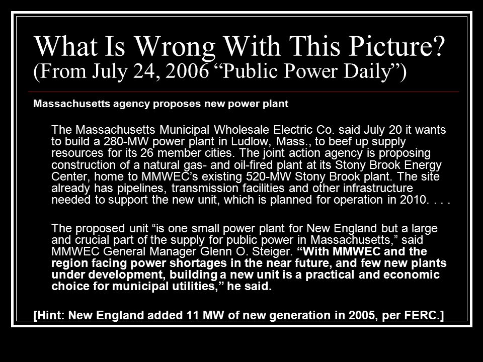 "What Is Wrong With This Picture? (From July 24, 2006 ""Public Power Daily"") Massachusetts agency proposes new power plant The Massachusetts Municipal W"