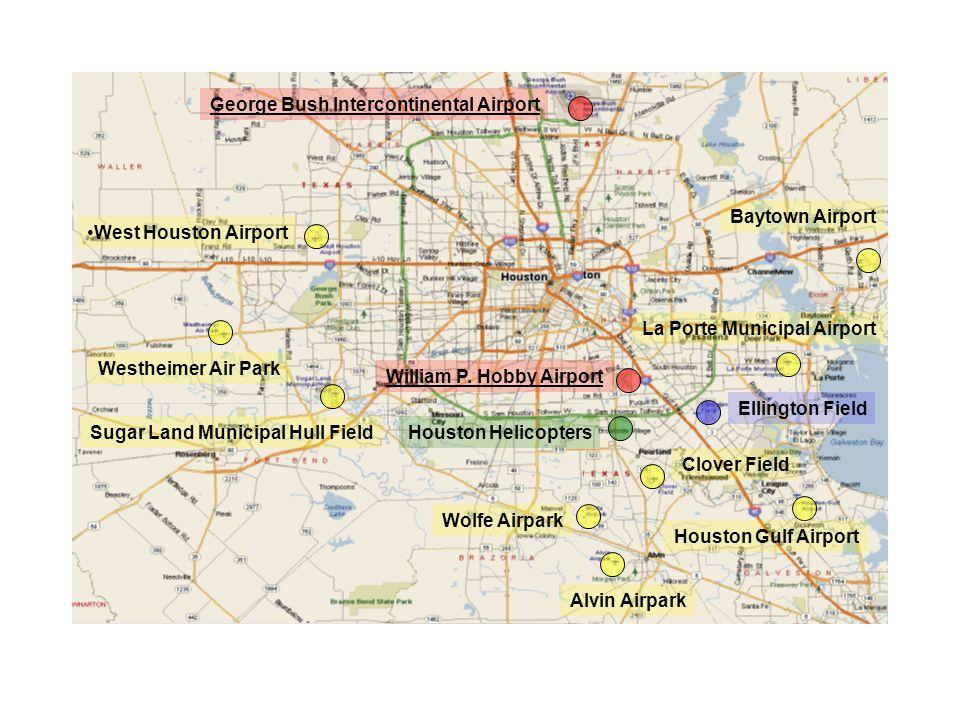 George Bush Intercontinental Airport William P. Hobby Airport Ellington Field West Houston Airport Westheimer Air Park Sugar Land Municipal Hull Field