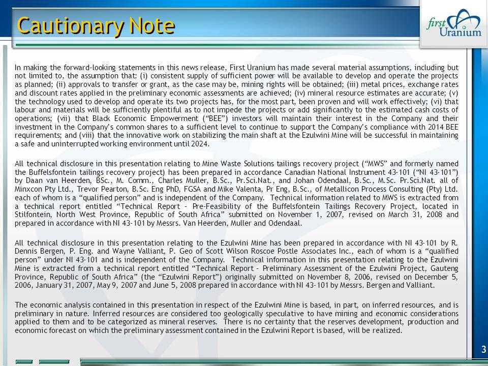 24 First Uranium Corporation CONTACT INFORMATION Bob Tait Vice President, Investor Relations 155 University Avenue, Suite 1240 Toronto, Ontario M5H 3B7 eMailbob@firsturanium.com Office+(416) 342-5639 Fax +(416) 342-5632 Mobile+(416) 558-3858 5 Press Avenue, Selby Johannesburg, 2025 P.O.Box 82291 Southdale, 2135 South Africa +27 11 830-0390 CONTACT INFORMATION Bob Tait Vice President, Investor Relations 155 University Avenue, Suite 1240 Toronto, Ontario M5H 3B7 eMailbob@firsturanium.com Office+(416) 342-5639 Fax +(416) 342-5632 Mobile+(416) 558-3858 5 Press Avenue, Selby Johannesburg, 2025 P.O.Box 82291 Southdale, 2135 South Africa +27 11 830-0390 CORPORATE WEBSITE www.firsturanium.com TORONTO STOCK EXCHANGE Common share symbol: FIU Convertible Debentures: FIU.DB JOHANNESBURG STOCK EXCHANGE Common share symbol: FUM CORPORATE WEBSITE www.firsturanium.com TORONTO STOCK EXCHANGE Common share symbol: FIU Convertible Debentures: FIU.DB JOHANNESBURG STOCK EXCHANGE Common share symbol: FUM