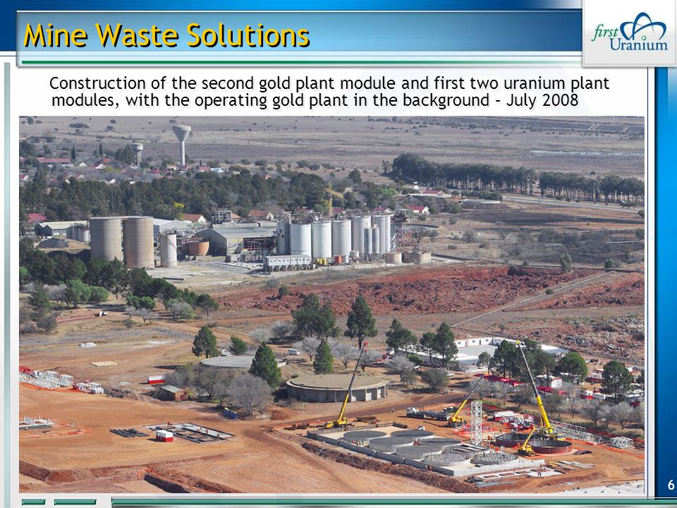 6 Mine Waste Solutions Construction of the second gold plant module and first two uranium plant modules, with the operating gold plant in the background – July 2008