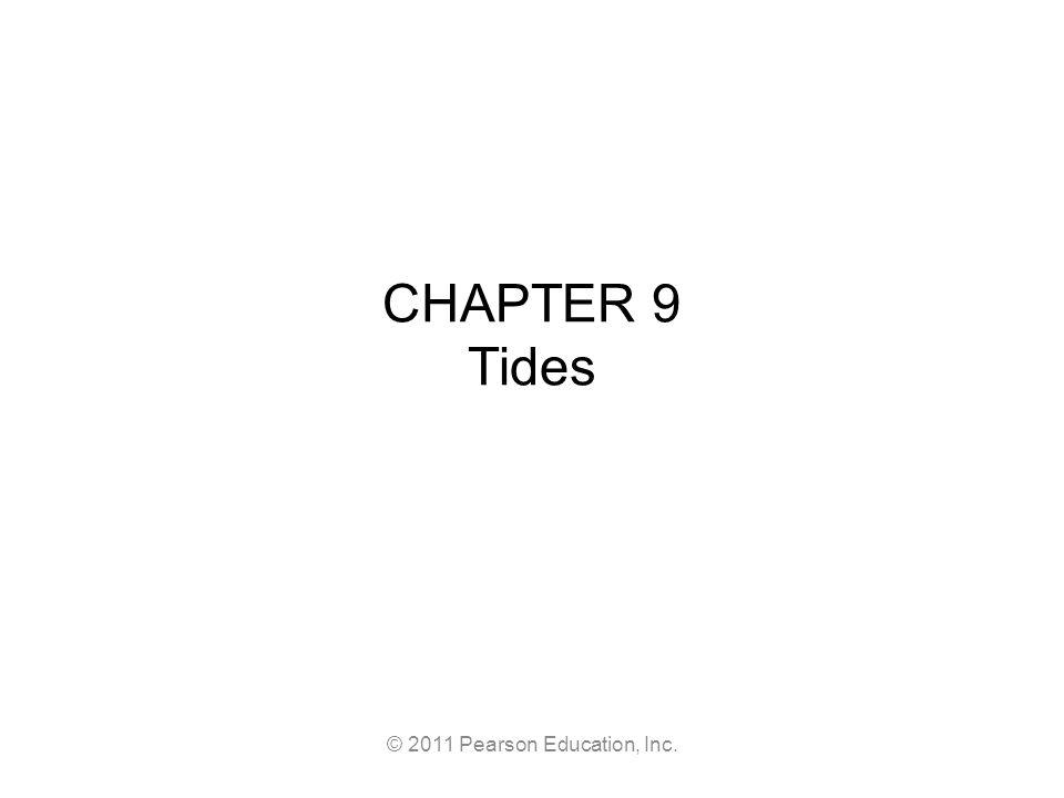 © 2011 Pearson Education, Inc. Tidal Patterns