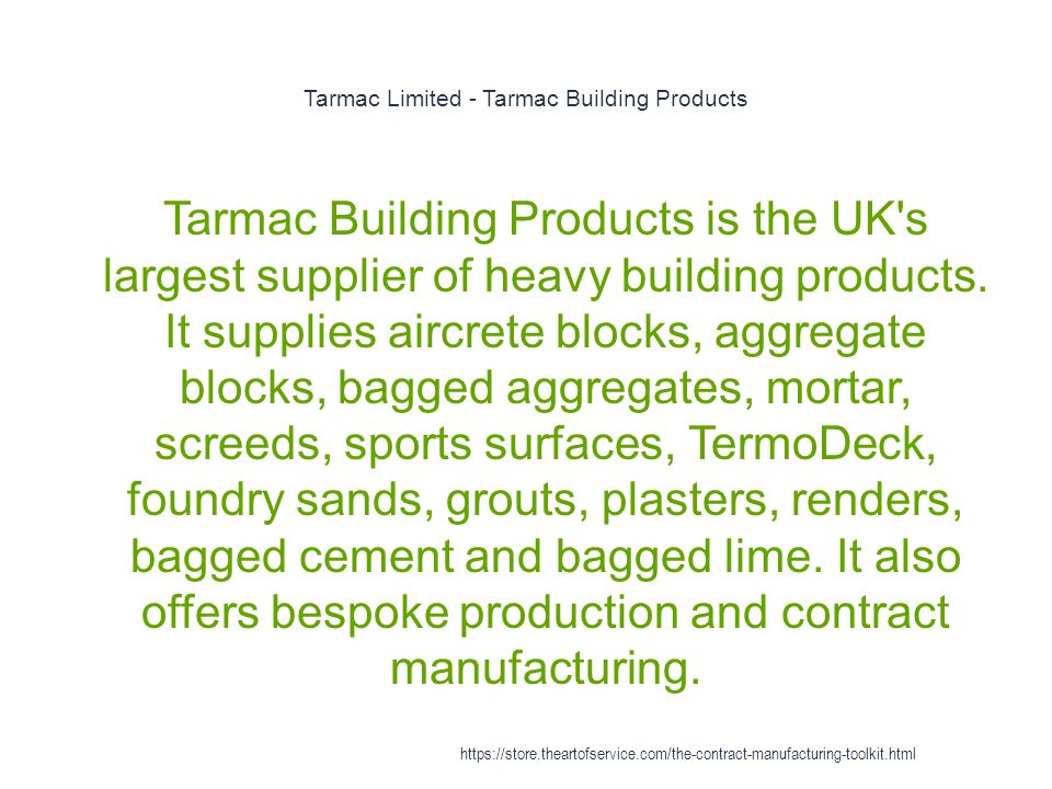 Tarmac Limited - Tarmac Building Products 1 Tarmac Building Products is the UK s largest supplier of heavy building products.