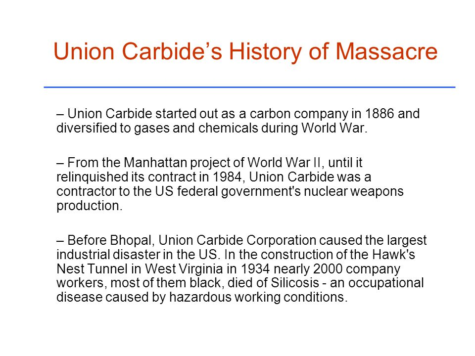 Union Carbide's History of Massacre – Union Carbide started out as a carbon company in 1886 and diversified to gases and chemicals during World War.