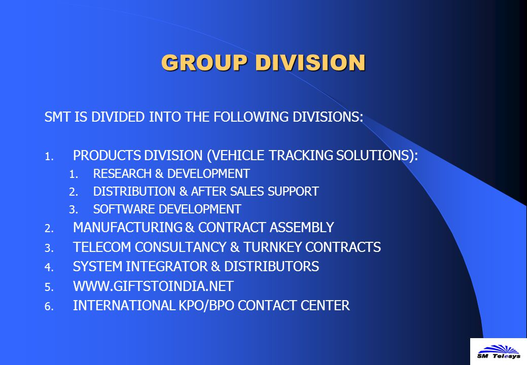 GROUP DIVISION SMT IS DIVIDED INTO THE FOLLOWING DIVISIONS: 1.