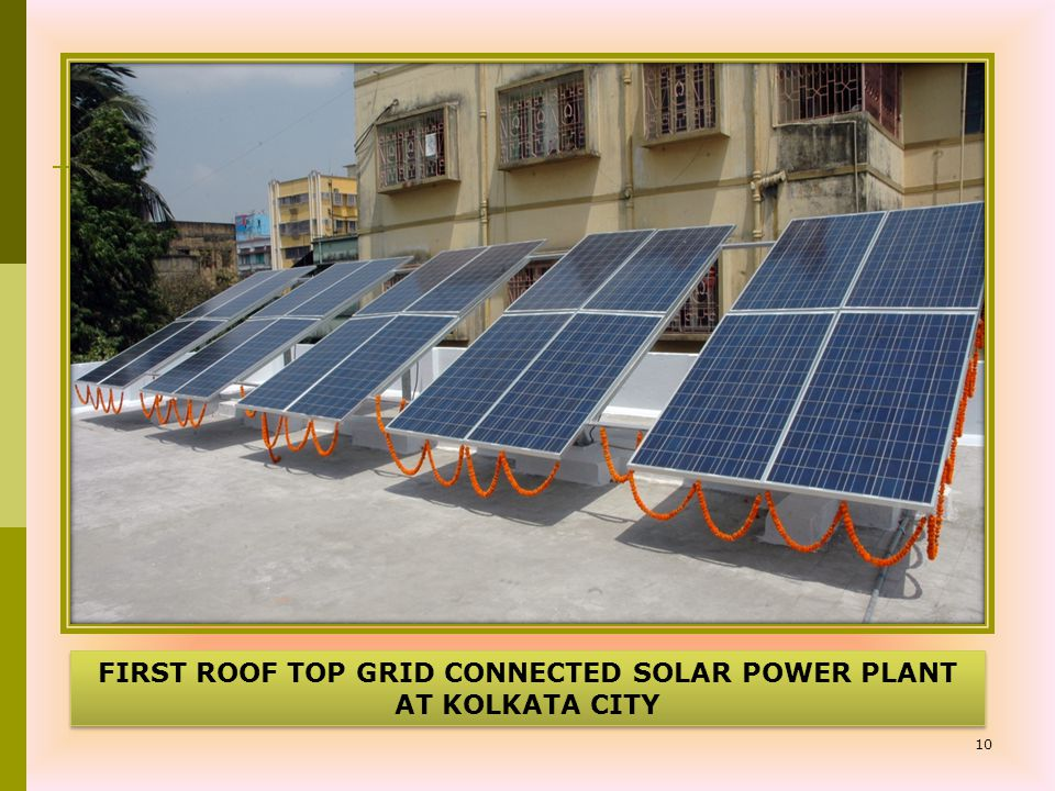 10 FIRST ROOF TOP GRID CONNECTED SOLAR POWER PLANT AT KOLKATA CITY