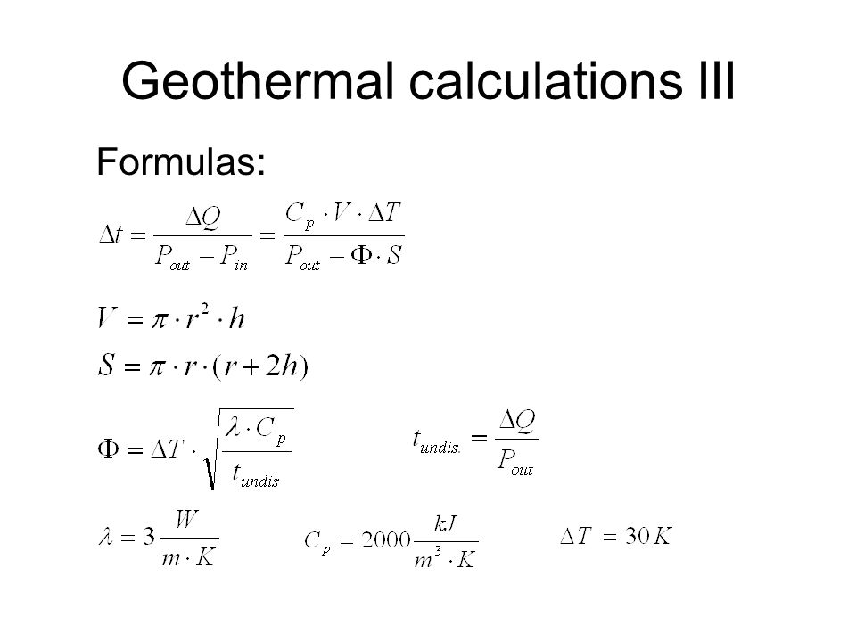 Geothermal calculations III Formulas: