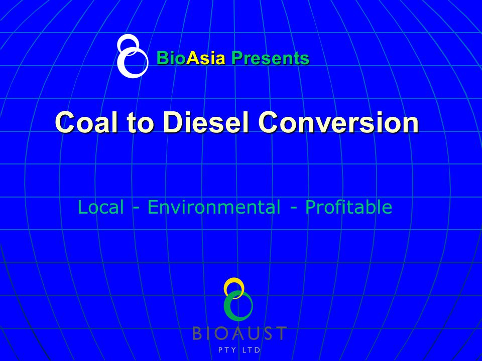 BioAsia Presents Coal to Diesel Conversion Local - Environmental - Profitable