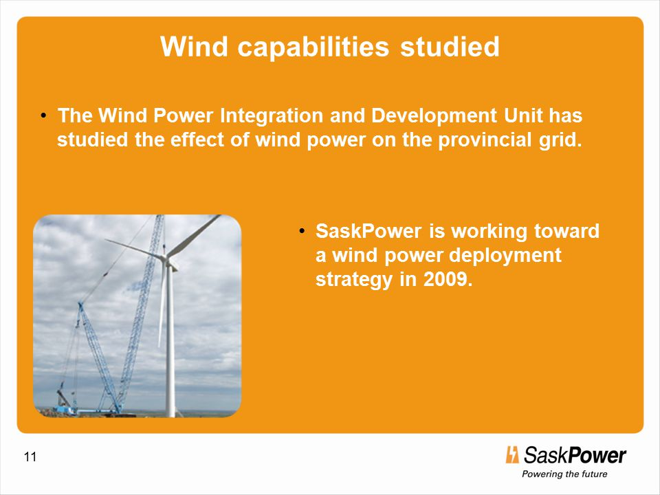 11 Wind capabilities studied The Wind Power Integration and Development Unit has studied the effect of wind power on the provincial grid.