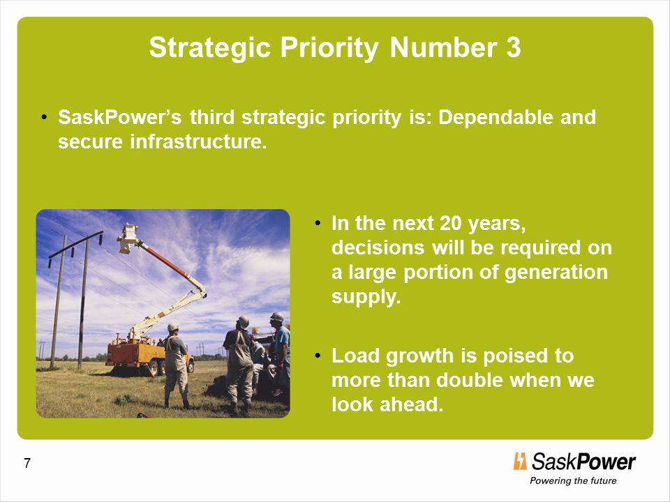8 Revitalization underway SaskPower must revitalize its power supply, transmission and distribution channel systems, and service delivery channels.