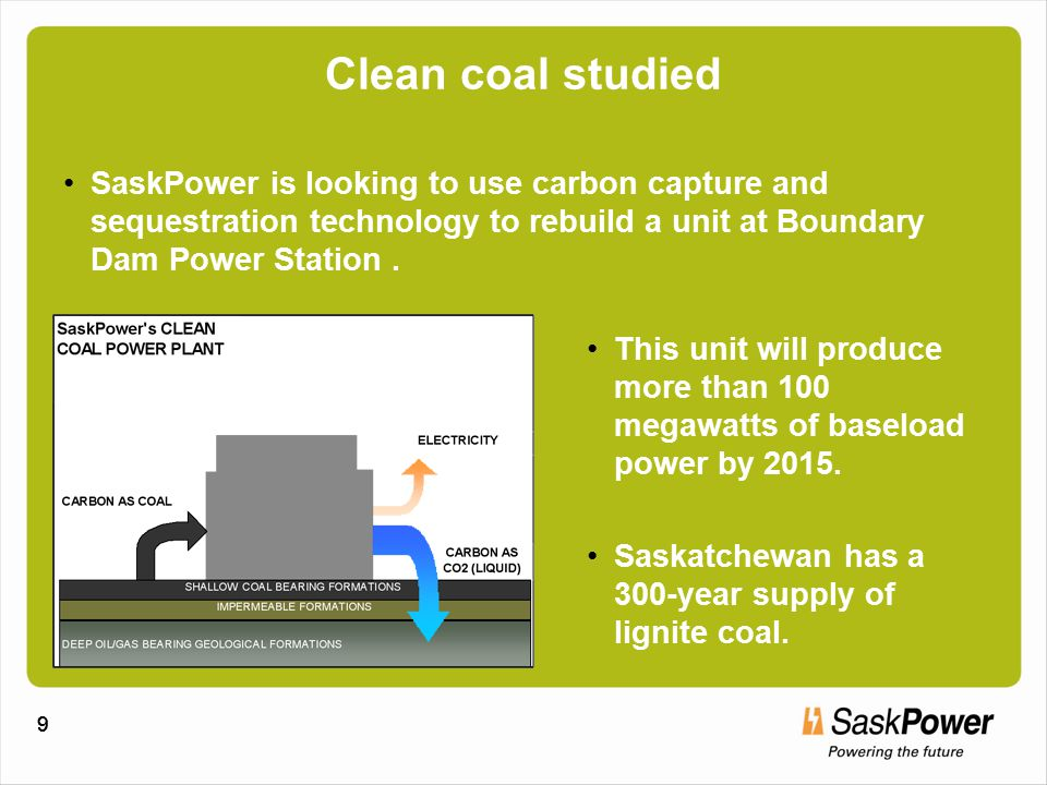 10 Saskatchewan/Montana agreement Goals include construction of a technology-neutral carbon dioxide capture reference plant at an existing coal-fired generating station in Saskatchewan.